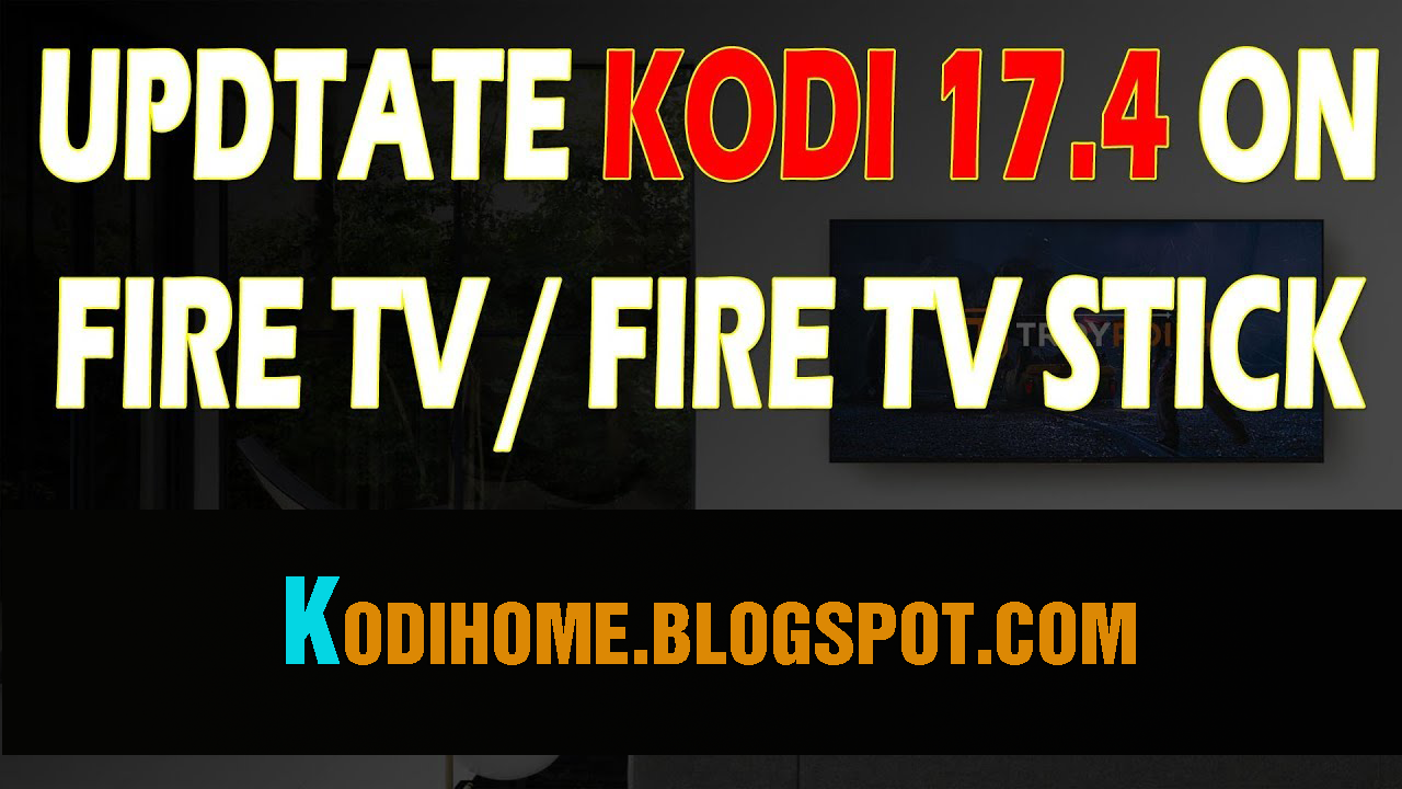 how to update kodi 17 4 on fire tv stick. Black Bedroom Furniture Sets. Home Design Ideas