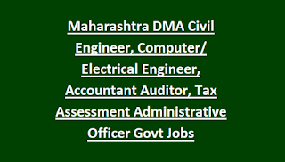 Maharashtra DMA Civil Engineer, Computer Engineer, Electrical Engineer, Accountant Auditor, Tax Assessment Administrative Officer Govt Jobs