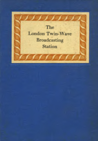 Scan of the cover for the pamphlet entitled The London Twin-Wave Broadcasting Station Brookmans Park