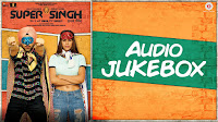Super Singh Ji Aaye Aa Mp3 Download