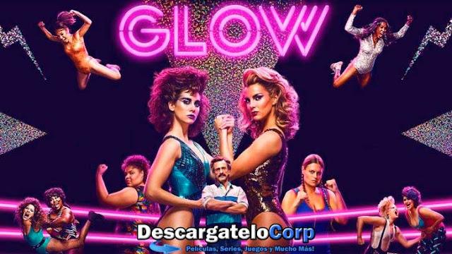 Glow Temporada 1 Completa HD 720p Latino Dual