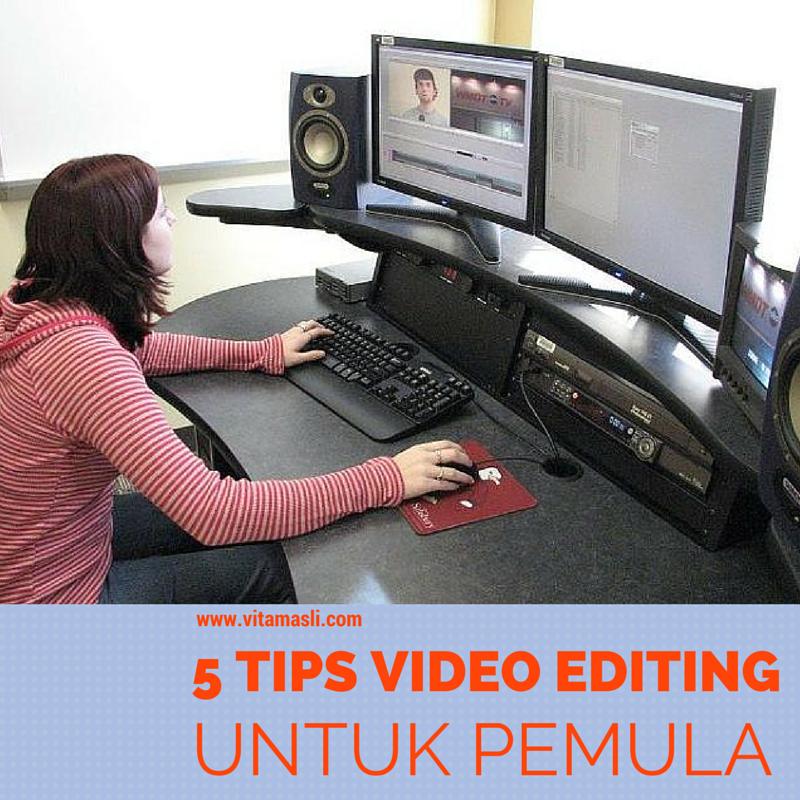Tips Video Editing Untuk Pemula