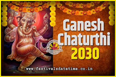 2030 Ganesh Chaturthi Pooja Date and Time, 2030 Ganesh Chaturthi Calendar