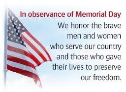Happy Memorial Day 2016: in observance of memorial day, we honor, the brave men,