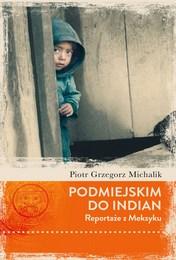 http://lubimyczytac.pl/ksiazka/289763/podmiejskim-do-indian-reportaze-z-meksyku