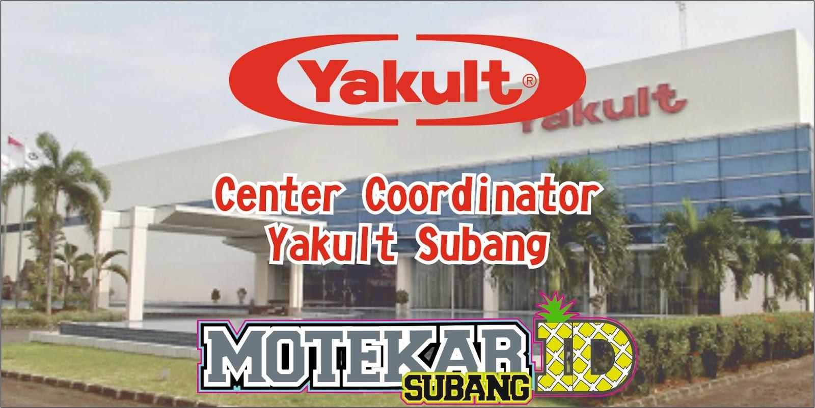 Info Loker Center Coordinator Yakult Subang 2019 Motekar Subang