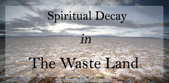 Spiritual Decay in The Waste Land