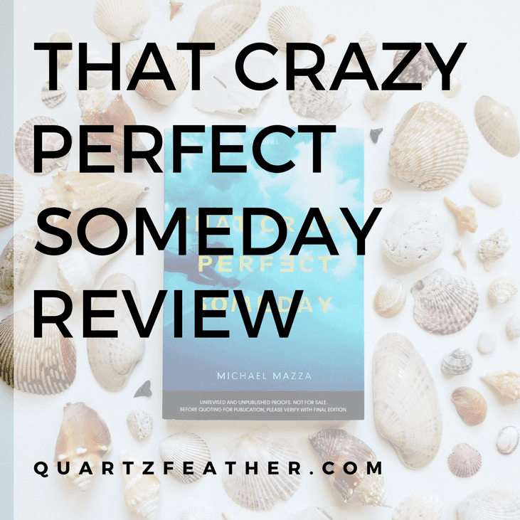 That Crazy Perfect Someday by Michael Mazza Review