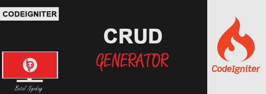 CodeIgniter CRUD Generator - BatalNgoding com