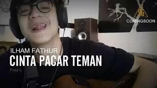 Lirik Lagu Cinta Pacar Teman - Ilham Fathur