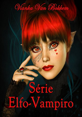 Série Elfo-Vampiro - Vianka Van Bokkem