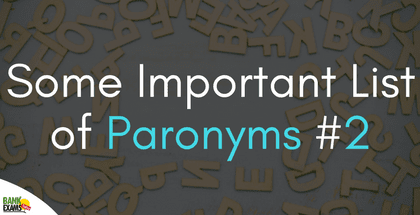 Important List of Paronyms in English - Part 2