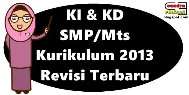 di blog edukasi yang sangat super sederhana ini KI Dan KD SMP/Mts Kurikulum 2013 Revisi 2018 Lengkap