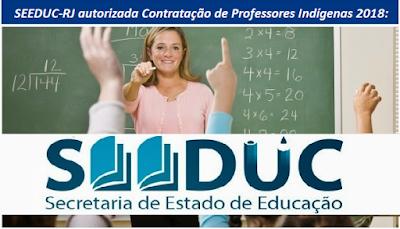SEEDUC-RJ autorizada Contratação de Professores Indígenas 2018:
