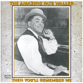 Fats Waller, Then You'll Remember Me