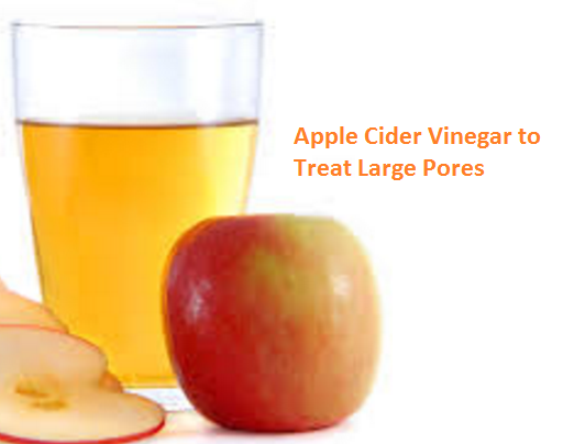 Apple Cider Vinegar to Treat Large Pores