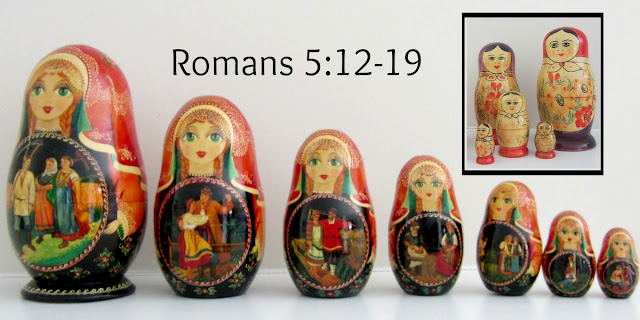 What Stacking Dolls Have Taught Me - Romans 5:12-19