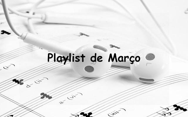Minha Playlist de Março