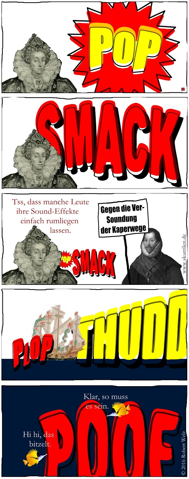 humoristische, komische, absurde Fantasy im Collage Comic: Lautmalereien, Sound-Effekte verstopfen die Schifffahrtswege. Sie gefährden sogar die Kaperfahrten des edelsten Piraten der Königin.