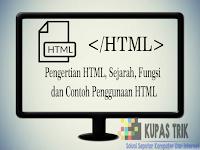 Pengertian HTML, Sejarah, Fungsi dan Contoh Penggunaan HTML Pada Website