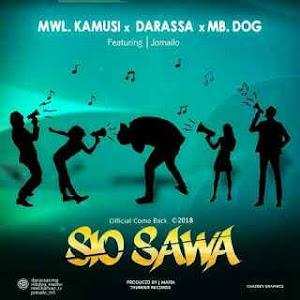 Download Mp3 | Mwl Kamusi ft Darassa x Mb Dog - Sio Sawa