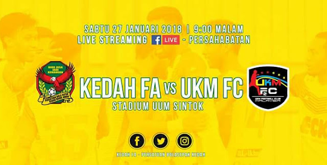 Live Streaming Kedah vs UKM FC 27.1.2018 Friendly Match