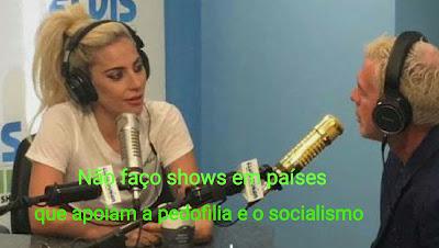 Lady Gaga: Não faço shows em países que apoiam a pedofilia e o socialismo