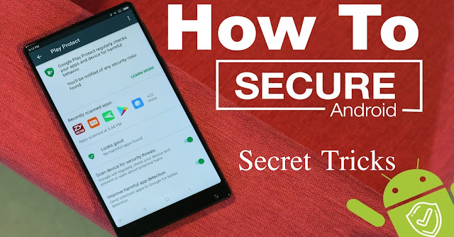 How To Secure Android Mobile Phone ?- Secret Tricks