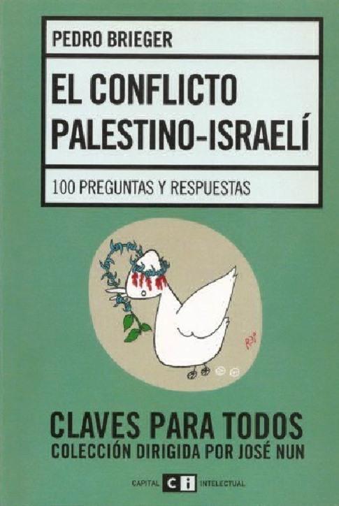 El conflicto Palestino-Israelí: 100 preguntas y respuestas – Pedro Brieger