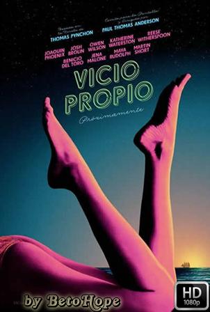 Vicio Propio [2014] [1080p] [Latino-Ingles] [Google Drive] GloboTV