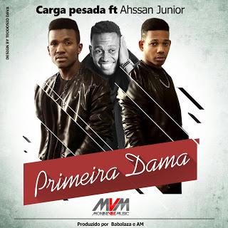 Carga Pesada Feat. Ahssan Jr - Primeira Dama (2016)
