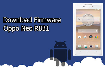Download Firmware Oppo Neo R831