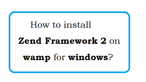 How to install Zend Framework 2 in windows