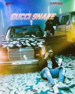 "[Lyrics] Wizkid – ""Gucci Snake"" ft. Slimcase"