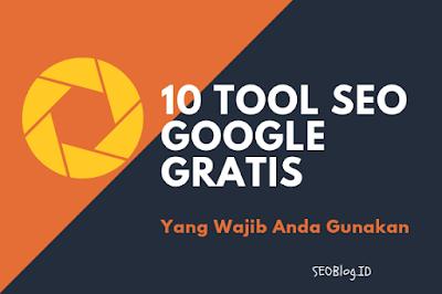 10 Tool SEO Google Gratis Yang Harus Anda Tahu