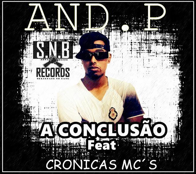 OUÇA - AND.P - A CONCLUSÃO FEAT CRONICAS MC´S