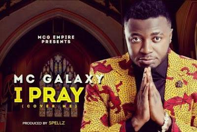 Mc Galaxy - I PRAY