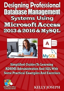 Designing Professional Database Management Systems Using Microsoft Access