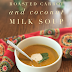 Roasted Carrot and Coconut Milk Soup #SoupSwappers