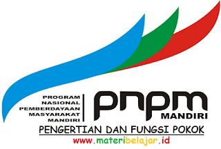 Pengertian Dan Fungsi Pokok PNPM-MP (Program Nasional Pemberdayaan Masyarakat Mandiri Perdesaan)