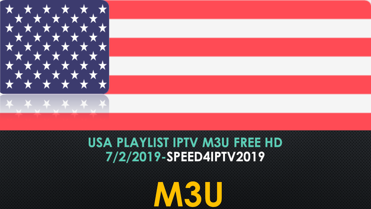 Usa Playlist iptv M3u Free HD 7/2/2019-speed4iptv2019