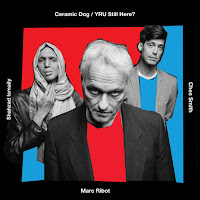 Marc Ribot's Ceramic Dog ‎– YRU Still Here?