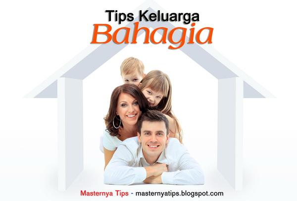 6 Tips Menciptakan Keluarga Bahagia