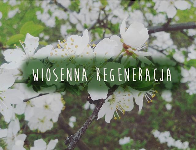 Wiosenna regeneracja