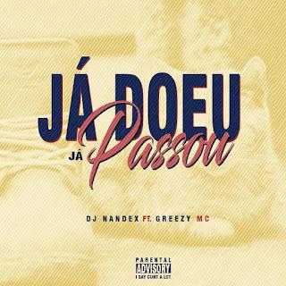 Dj Nandex - Já Doeu Já Passou (feat. Greezy MC)
