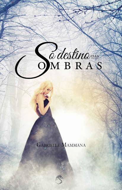 O Destino das Sombras Gabrielle Mammama