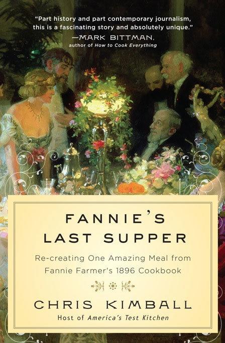 America S Test Kitchen Fannie S Last Supper
