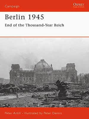 Berlin 1945 End of the Thousand Year Reich