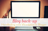 Blog back-up - handleiding voor Wordpress en Blogger