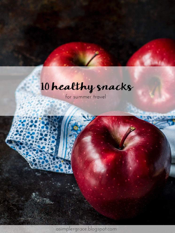 Ten healthy snack ideas for your next summer road trip! 10 Healthy Snacks for Summer Travel - A Simpler Grace